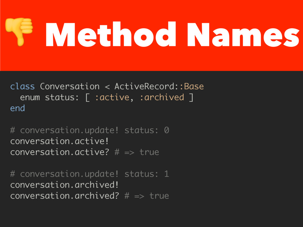 Method Names class Conversation < ActiveRecord...