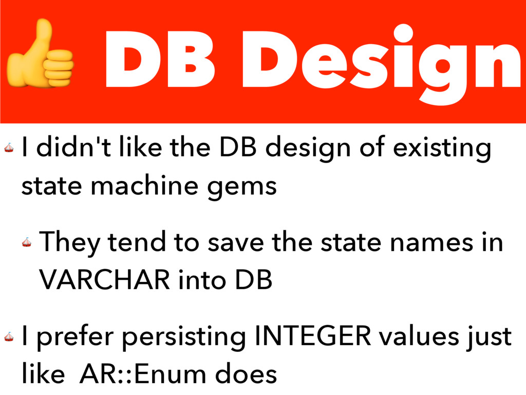 DB Design  I didn't like the DB design of exis...