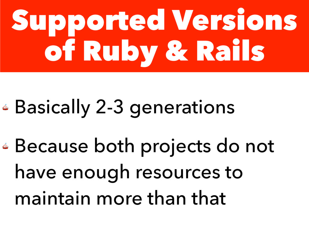 Supported Versions of Ruby & Rails  Basically 2...