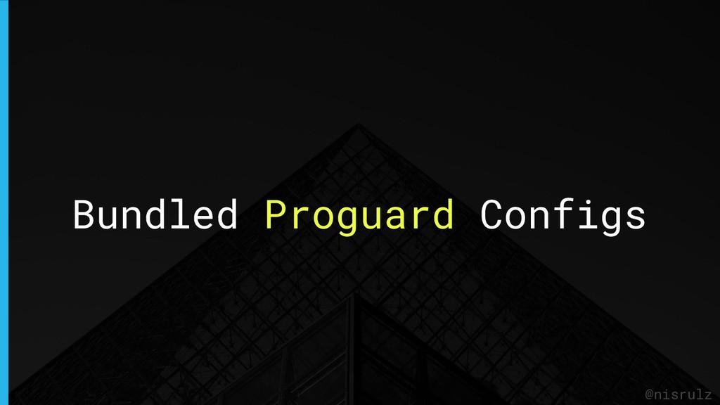 Bundled Proguard Configs @nisrulz