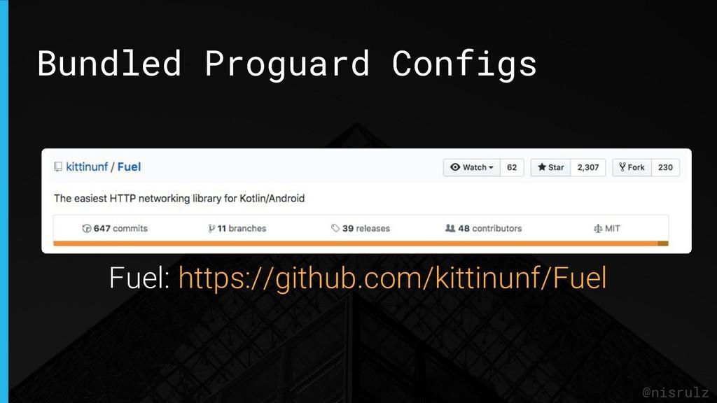 Bundled Proguard Configs @nisrulz Fuel: https:/...