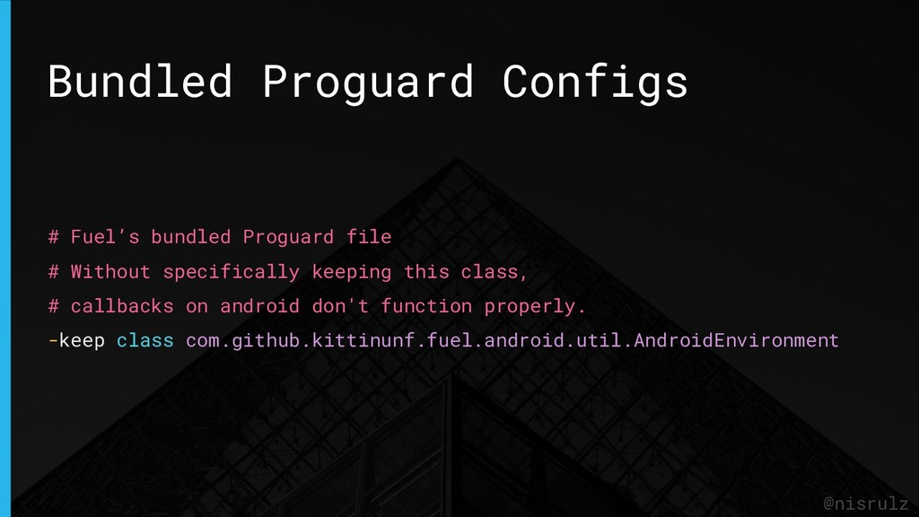 Bundled Proguard Configs @nisrulz # Fuel's bund...