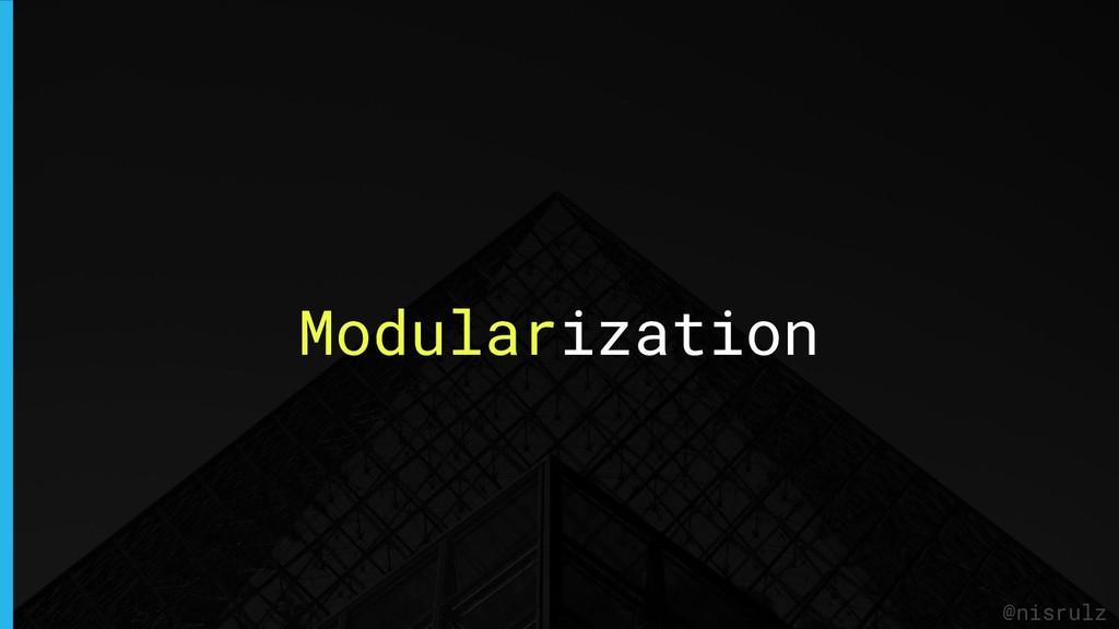 Modularization @nisrulz