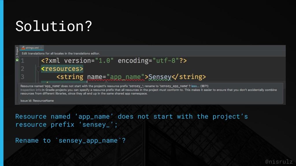 @nisrulz Solution? Resource named 'app_name' do...