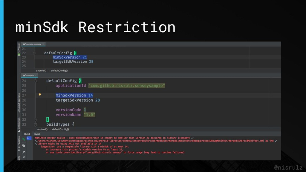 @nisrulz minSdk Restriction