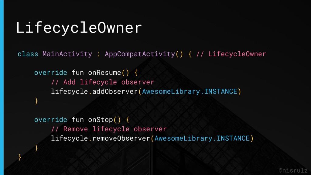 LifecycleOwner @nisrulz class MainActivity : Ap...
