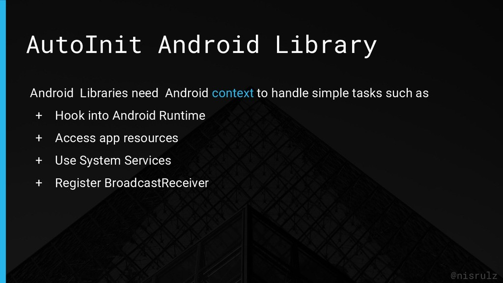 AutoInit Android Library @nisrulz Android Libra...
