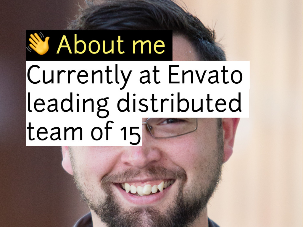 About me Currently at Envato leading distribut...