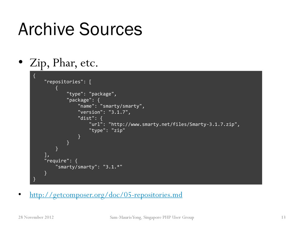 Archive Sources • Zip, Phar, etc. • http://getc...