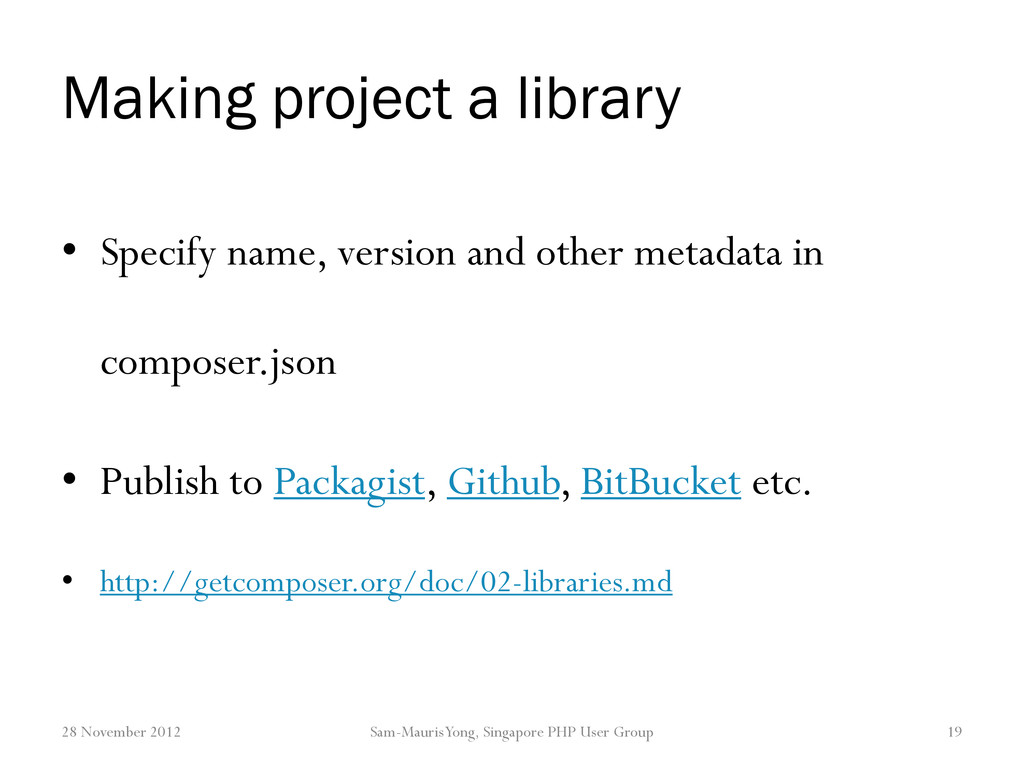 Making project a library • Specify name, versio...
