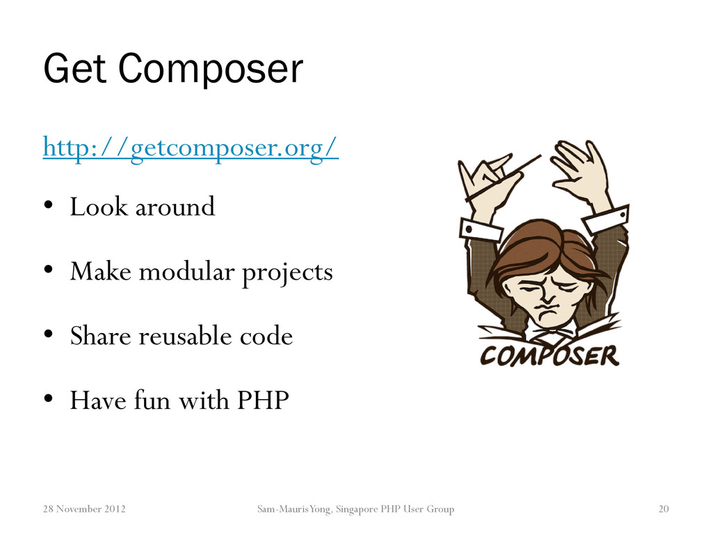 Get Composer http://getcomposer.org/ • Look aro...