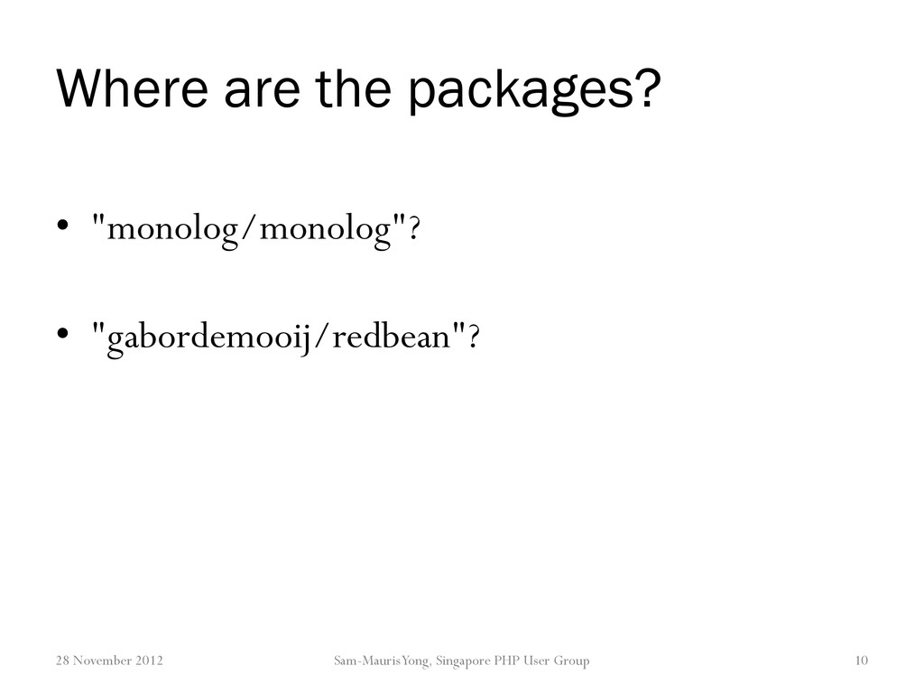 "Where are the packages? • ""monolog/monolog""? • ..."