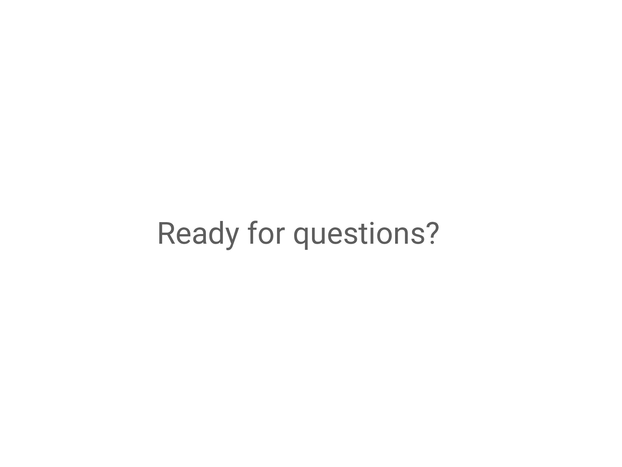 Ready for questions?