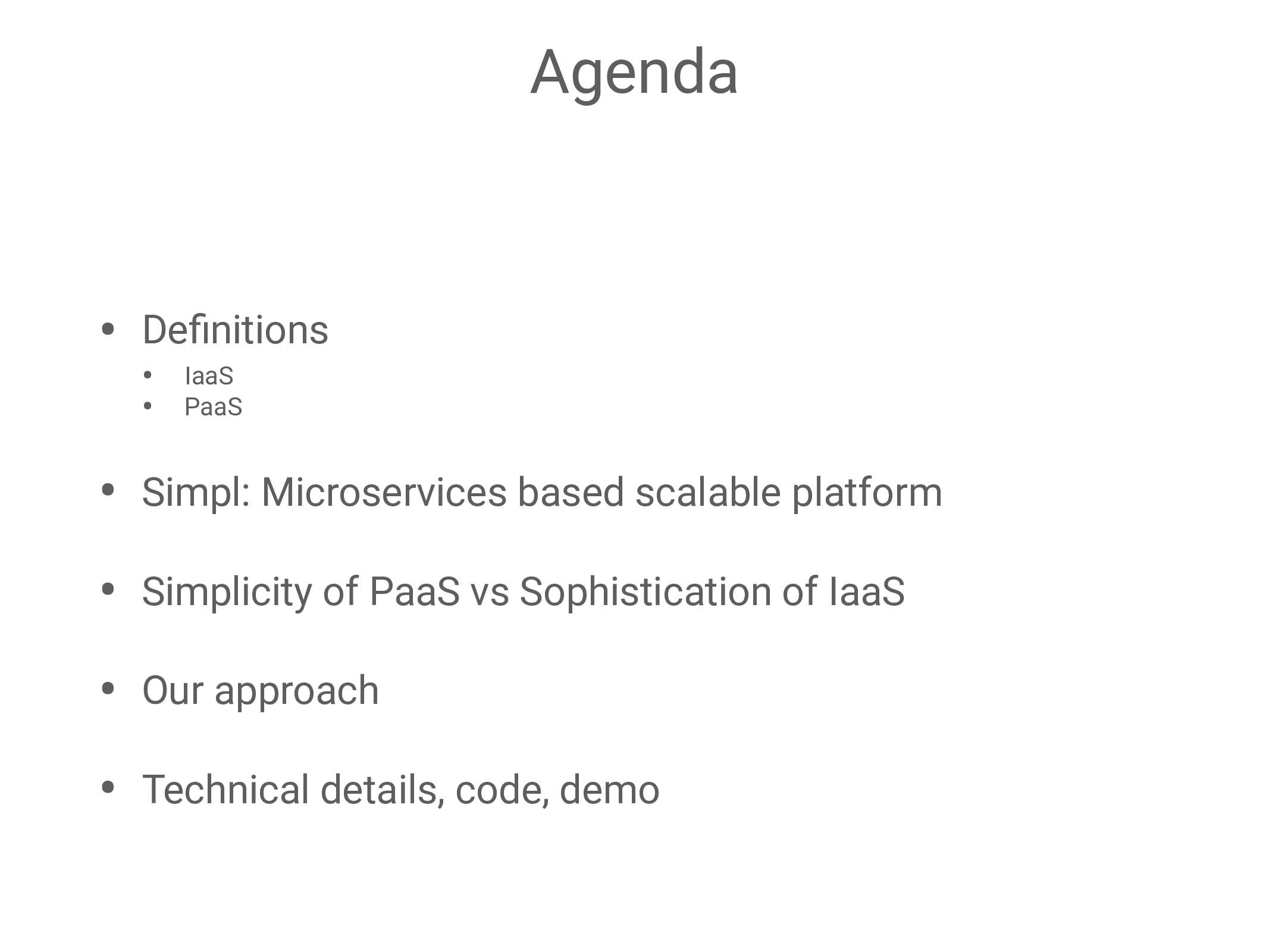 Agenda • Definitions • IaaS • PaaS • Simpl: Micr...