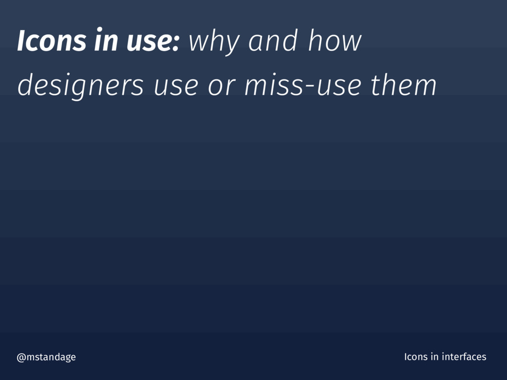 Icons in use: why and how designers use or miss...