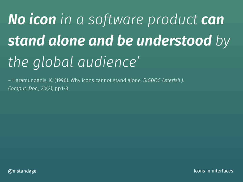 No icon in a software product can stand alone a...