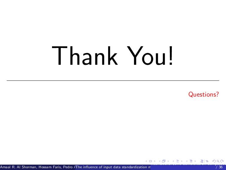 Thank You! Questions? Amaal R. Al Shorman, Hoss...
