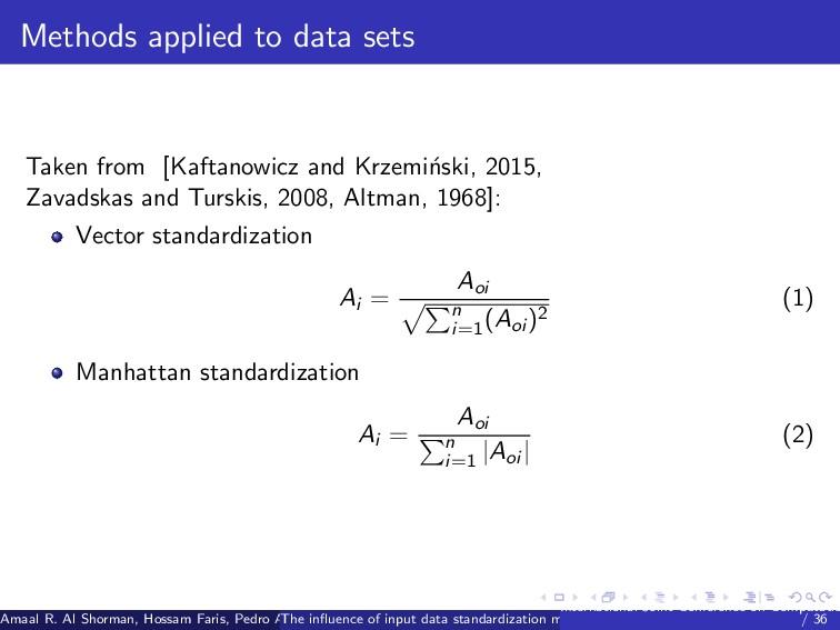 Methods applied to data sets Taken from [Kaftan...