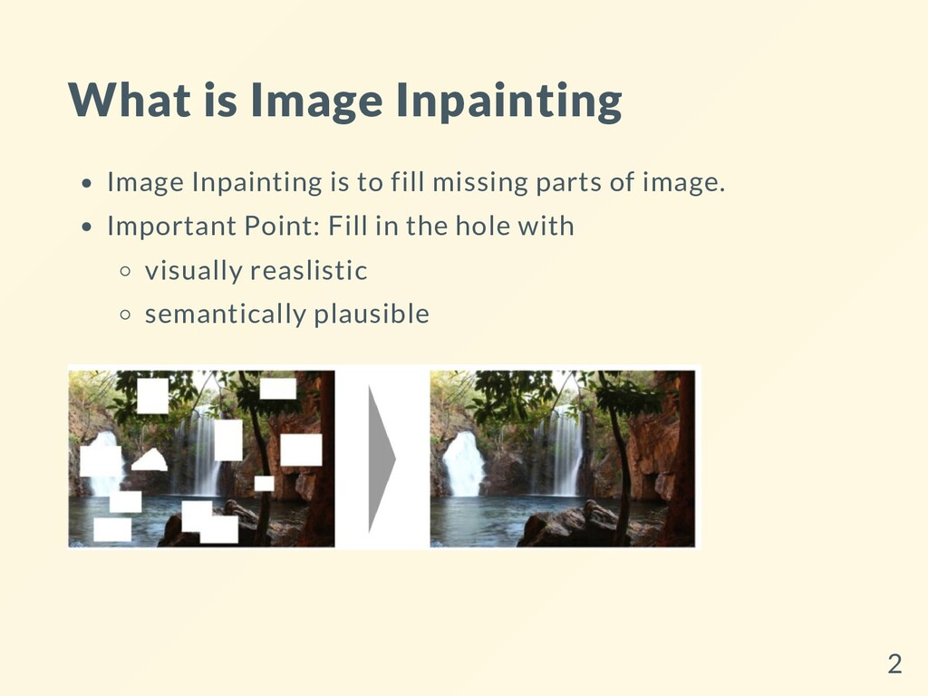 What is Image Inpainting Image Inpainting is to...