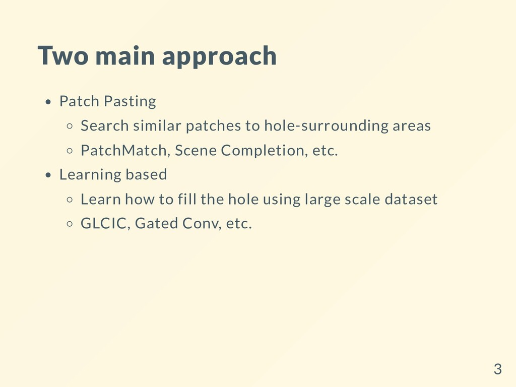 Two main approach Patch Pasting Search similar ...