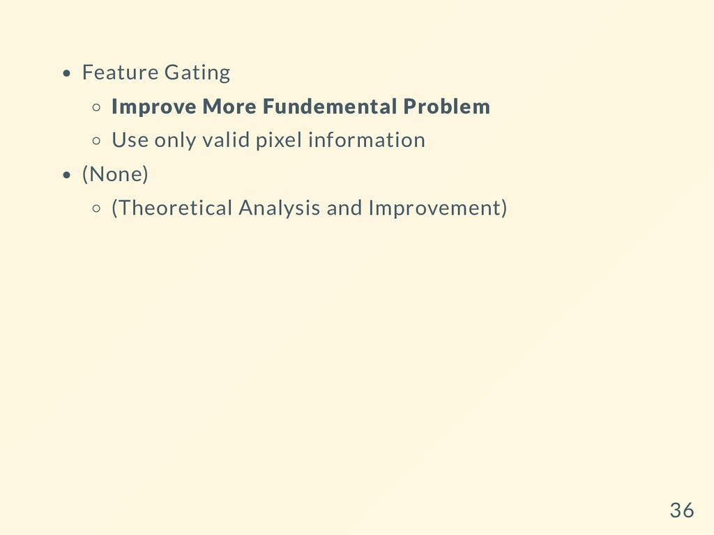 Feature Gating Improve More Fundemental Problem...