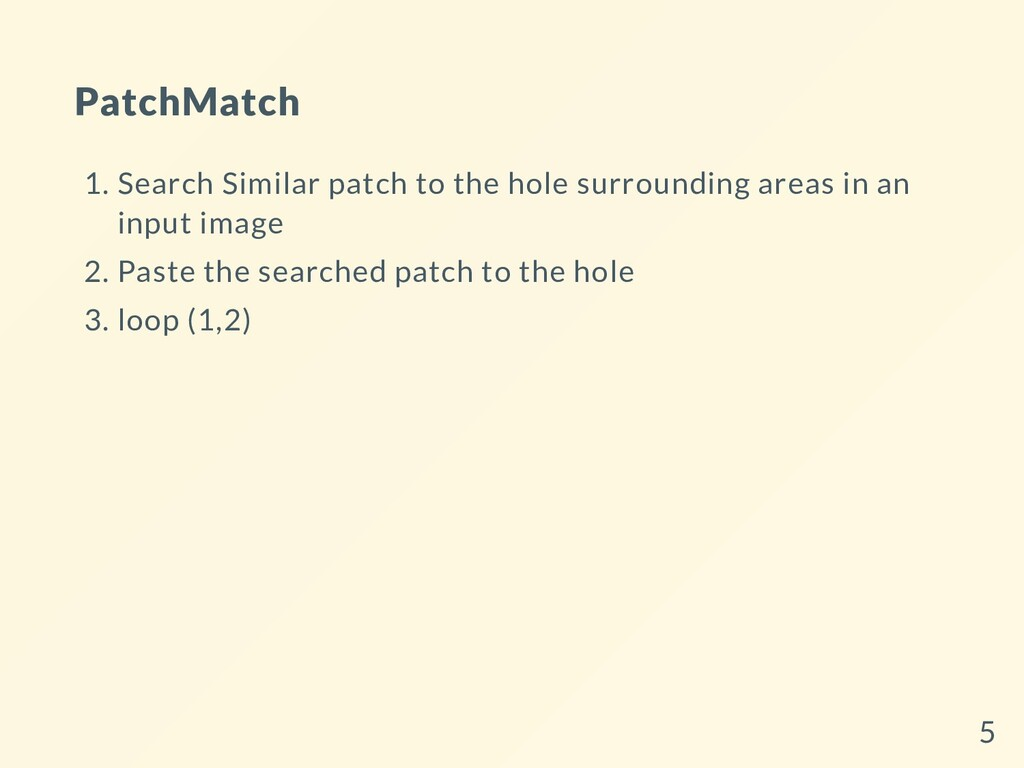 PatchMatch 1. Search Similar patch to the hole ...