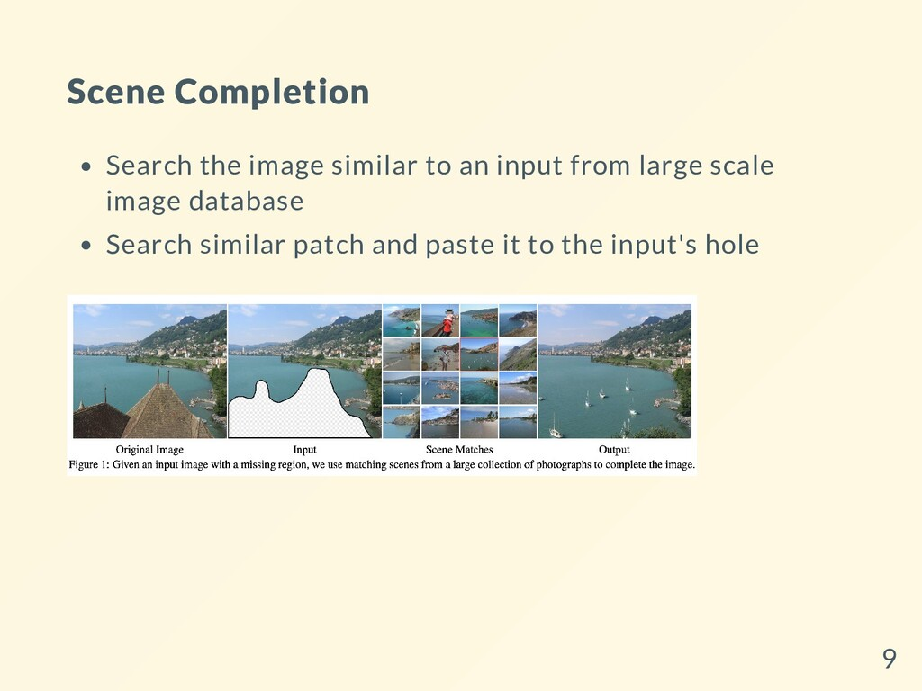 Scene Completion Search the image similar to an...