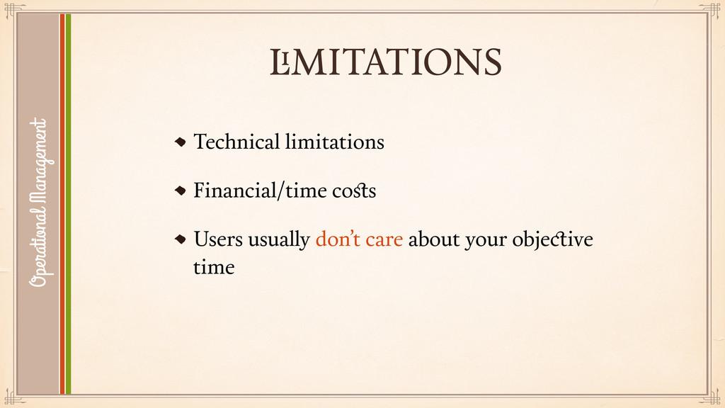 LIMITATIONS Technical limitations Financial/tim...