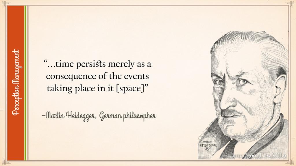 """–Martin Heidegger, German philosopher """"…time pe..."""