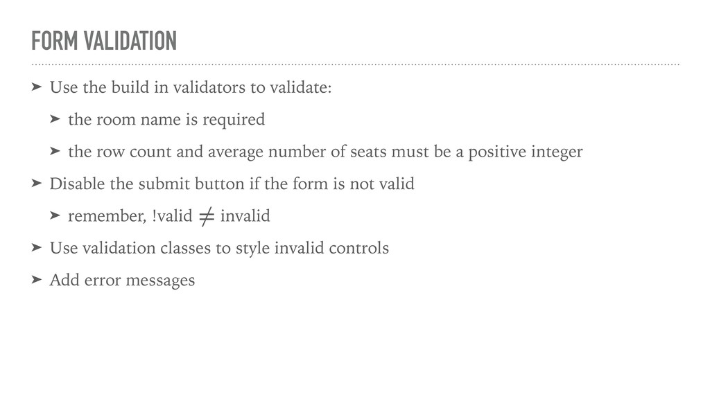 FORM VALIDATION ➤ Use the build in validators t...