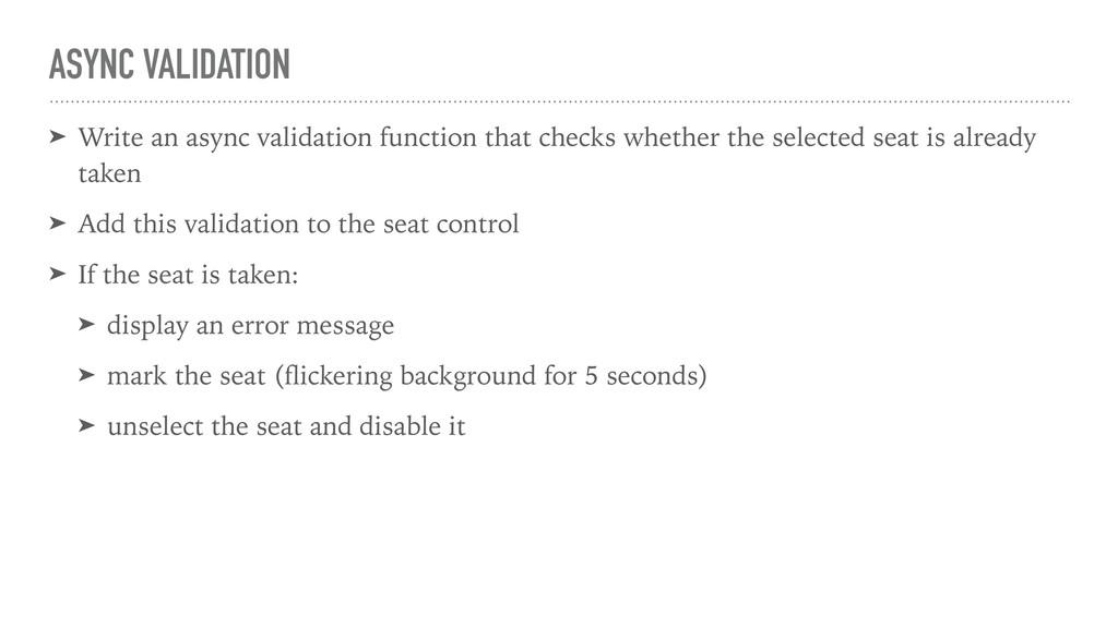 ASYNC VALIDATION ➤ Write an async validation fu...