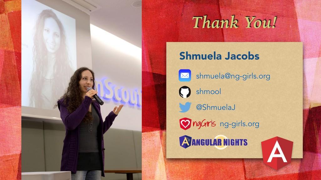 Thank You! Shmuela Jacobs shmuela@ng-girls.org ...