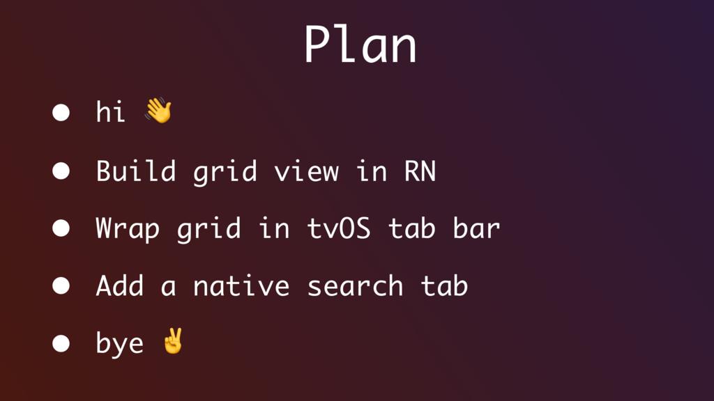 Plan • hi  • Build grid view in RN • Wrap grid ...