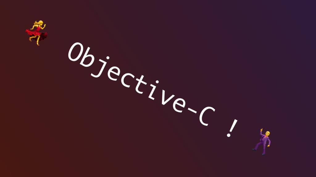 Objective-C !