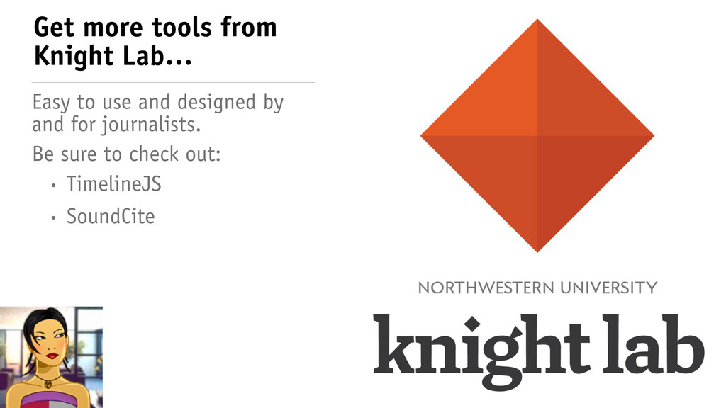 Get more tools from Knight Lab… Easy to use and...