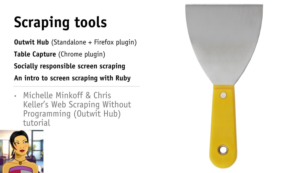 Scraping tools Outwit Hub (Standalone + Firefox...