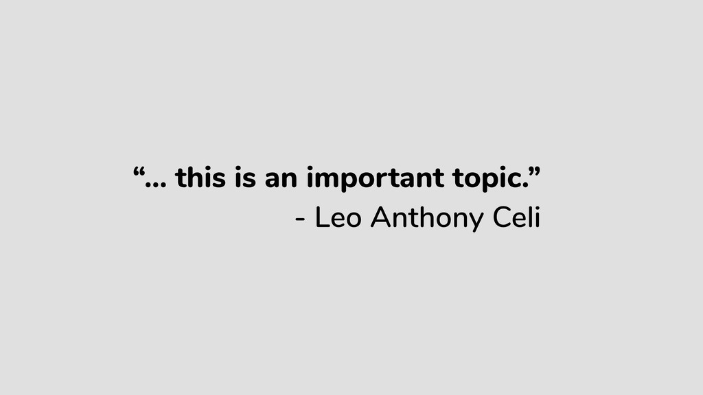 """""""… this is an important topic."""" - Leo Anthony C..."""