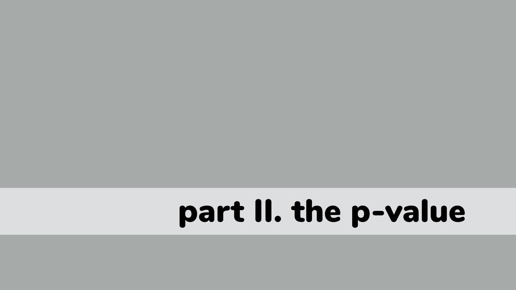 part II. the p-value