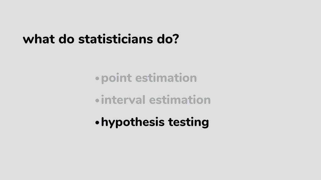 •point estimation •interval estimation •hypothe...