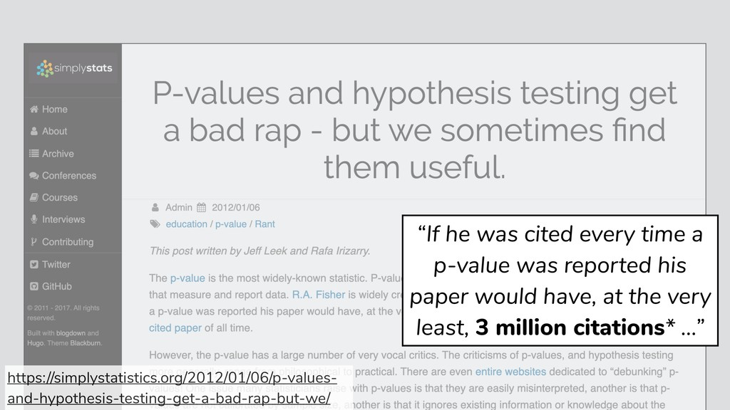 """""""If he was cited every time a p-value was repor..."""