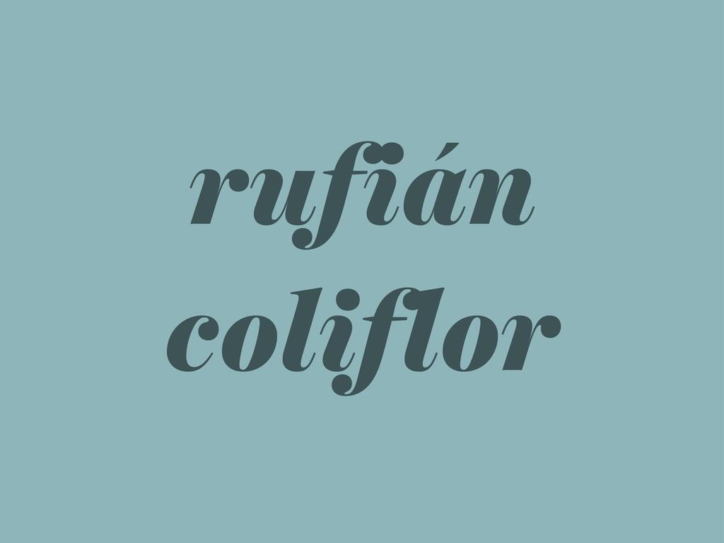 rufián coliflor