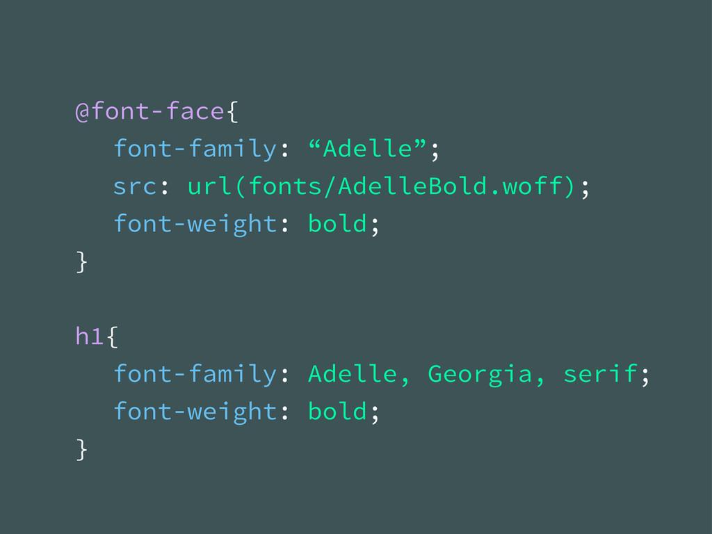 """@font-face{ font-family: """"Adelle""""; src: url(fon..."""