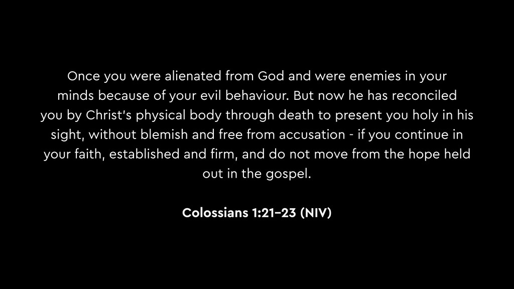 Once you were alienated from God and were enemi...