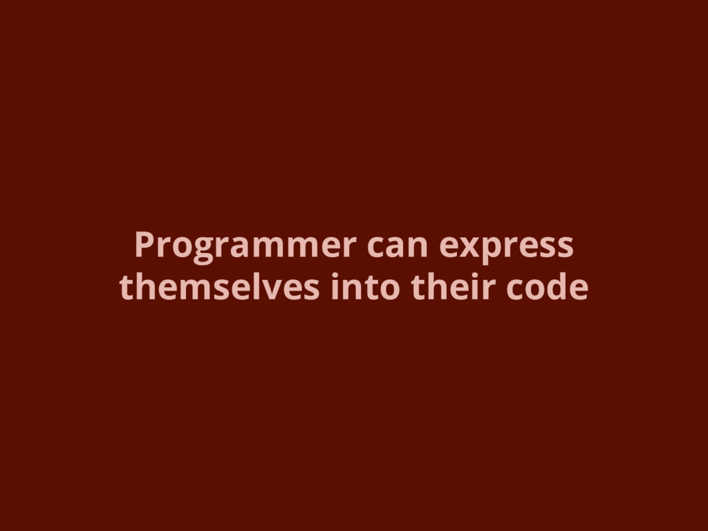 Programmer can express themselves into their co...