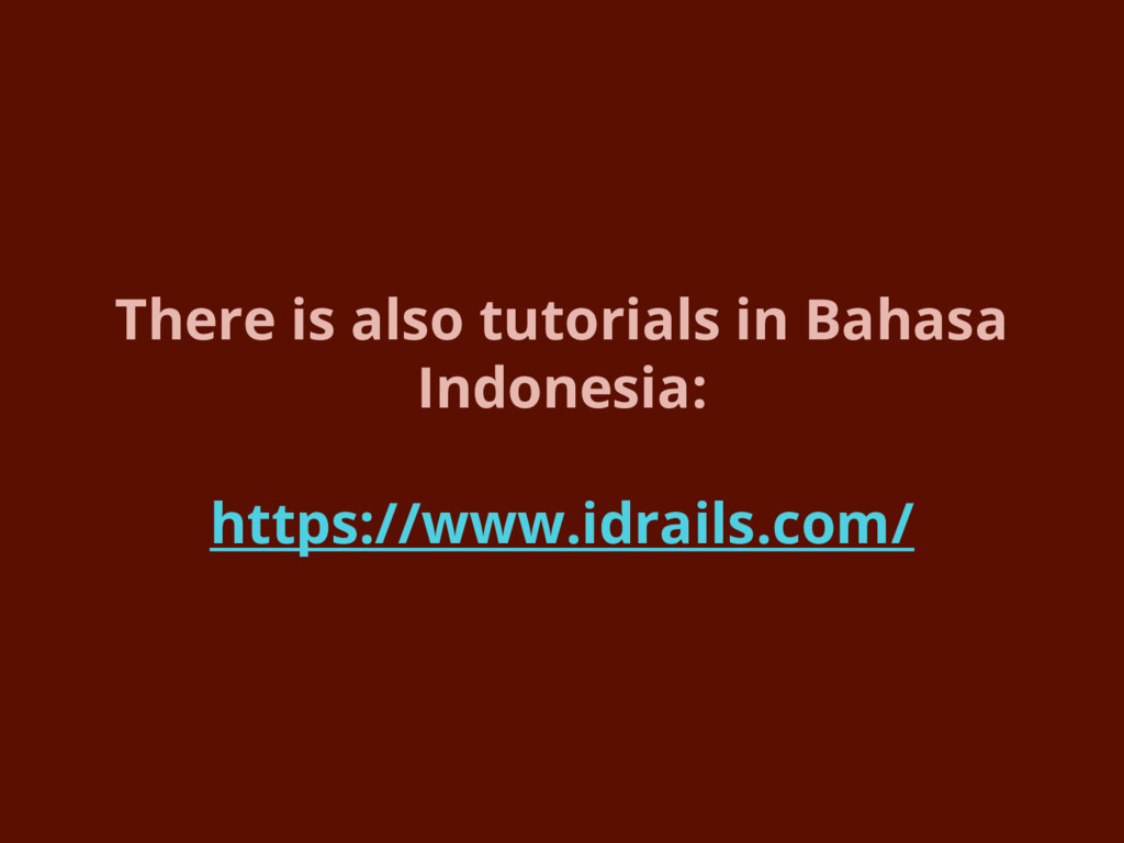 There is also tutorials in Bahasa Indonesia: ht...