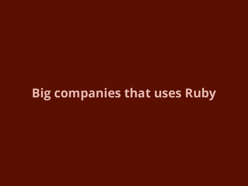 Big companies that uses Ruby