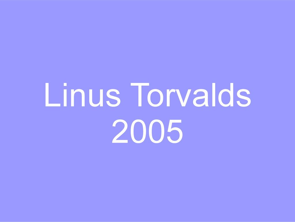 Linus Torvalds 2005