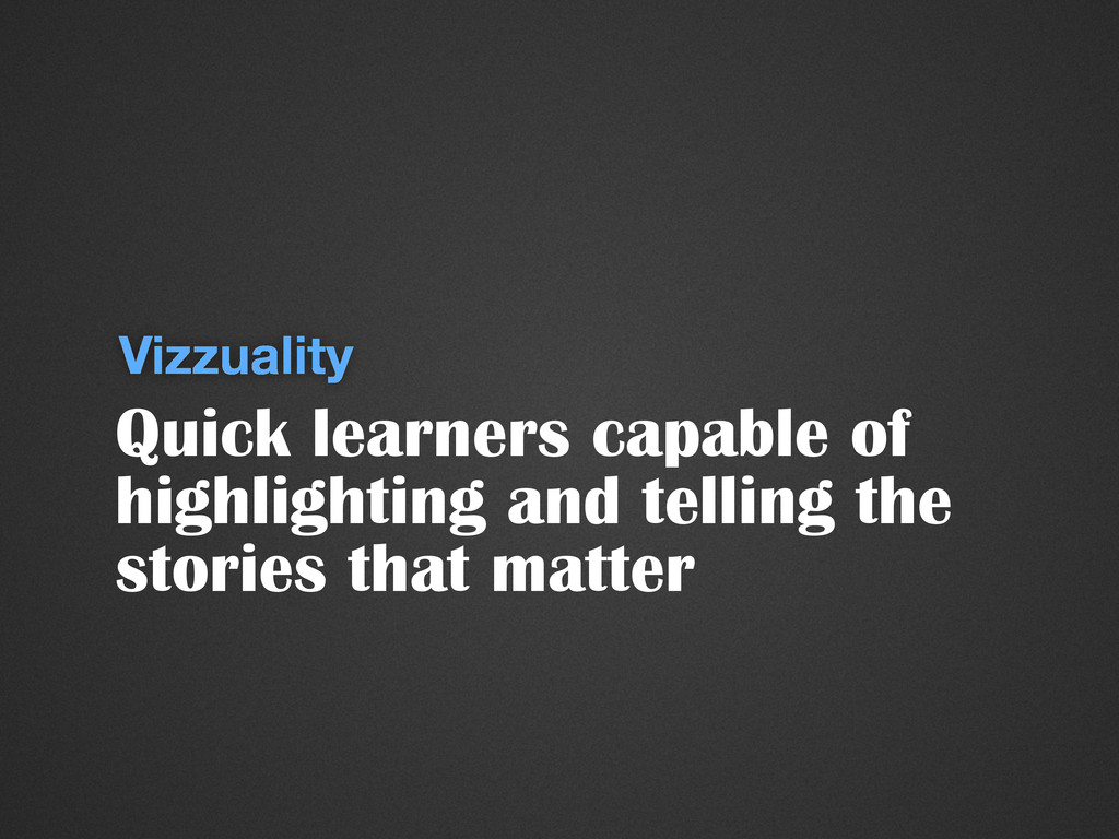 Vizzuality Quick learners capable of highlighti...