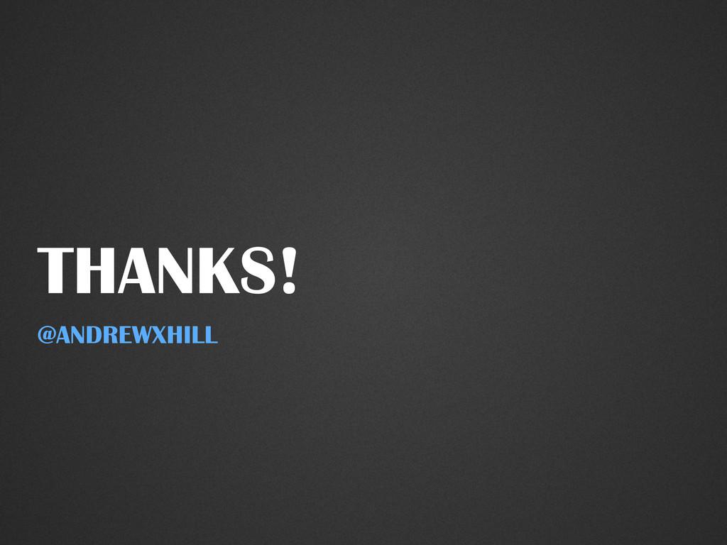 THANKS! @ANDREWXHILL