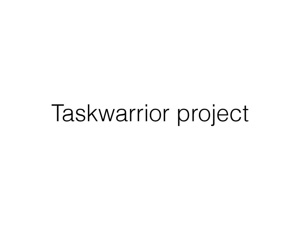Taskwarrior project